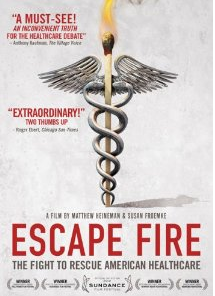 The award-winning Sundance hit documentary ESCAPE FIRE: THE FIGHT TO RESCUE AMERICAN HEALTHCARE tackles one of the most pressing issues of our time: how can we save our badly broken healthcare system?